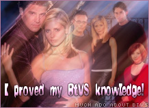I proved my BtVS knowledge!